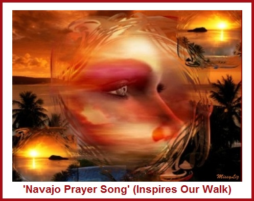Navajo Prayer Song (Inspires Our Walk)
