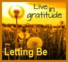 October Gratitude Letting Be Letting Go