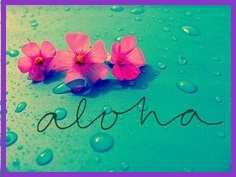 tuesday's healing word - aloha
