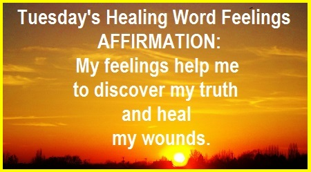 Tuesday's Healing Word - Feelings