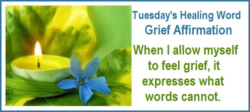 tuesday's healing word - grief