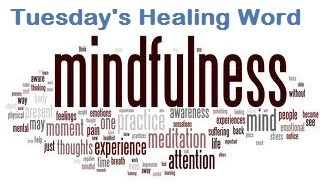 tuesday's healing word mindfulness