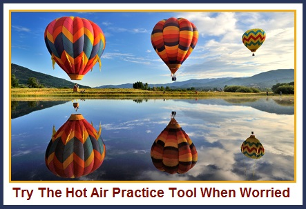 Hot Air Practice Tool When Worried