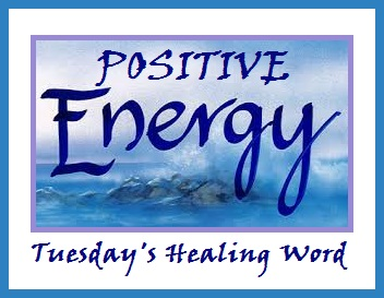 Tuesday's Healing Word Positive Energy