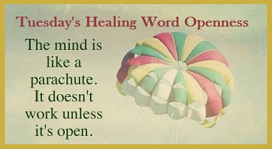 Tuesday's Healing Word Is Openness