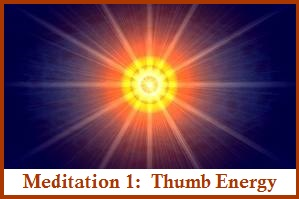 Finger Meditations: # 1 Thumb Energy
