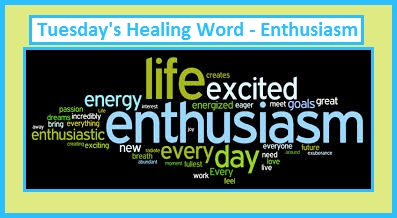 Tuesday's Healing Word Enthusiasm