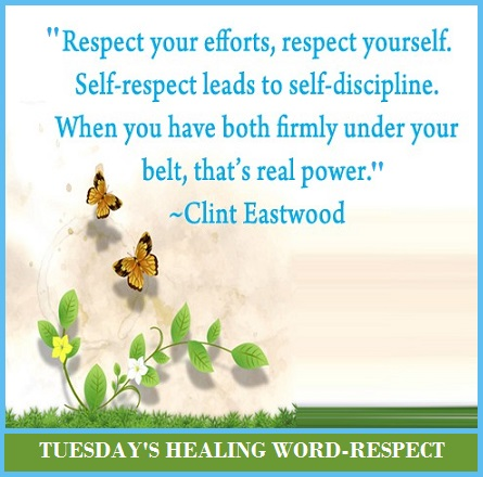 Tuesday's Healing Word - Respct