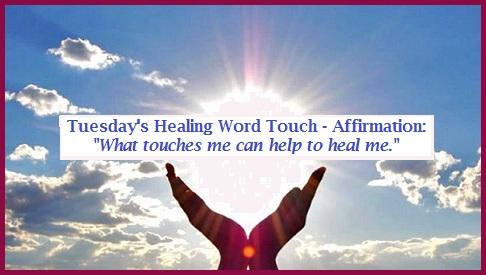 Tuesday S Healing Word Touch Balanced Women S Blog