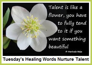 Tuesday's Healing Words Nurture Talent