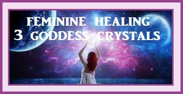 Feminine Healing - 3 Goddess Crystals
