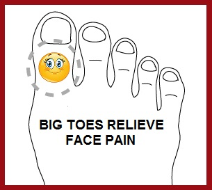 Big Toes Relieves Face Pain