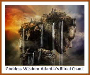 Goddess Wisdom-Atlantias's Ritual Chant