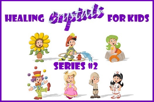 Healing Crystals for Kids - Series #2