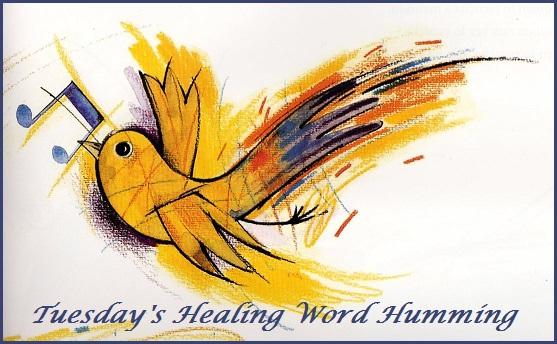 Tuesday's Healing Word Humming