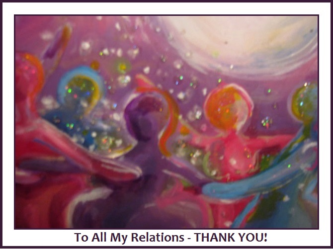 To All My Relations -THANK YOU!