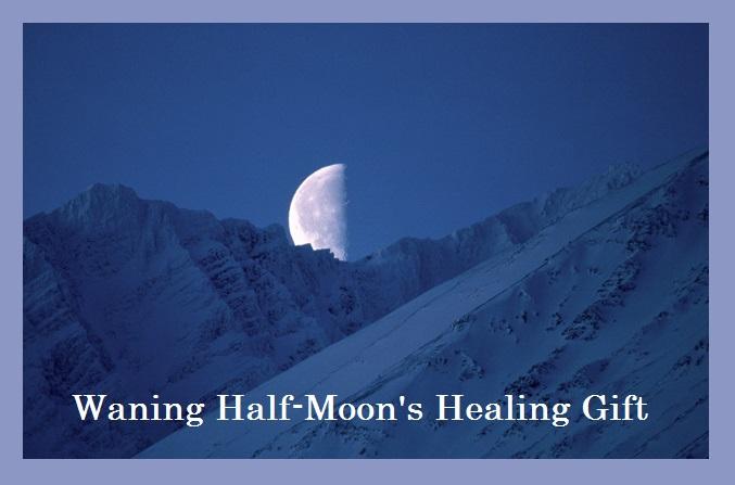 Waning Half-Moon's Healing Gift