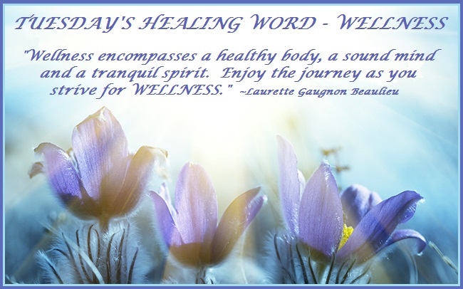 Tuesday's Healing Word - Wellness