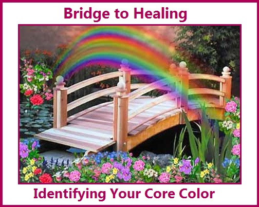 Bridge to Healing - Your Core Color