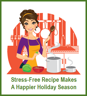 Holiday Stress-Free Recipe