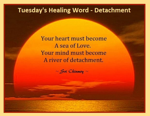 Tuesday's Healing Word-Detachment
