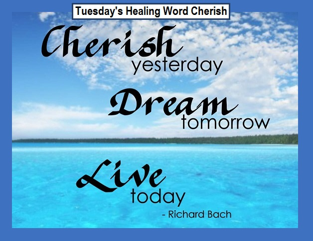 Tuesday's Healing Word Cherish