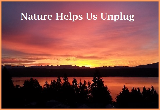 Nature Helps Us Unplug