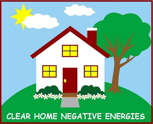 Clear Home Hegative Energies