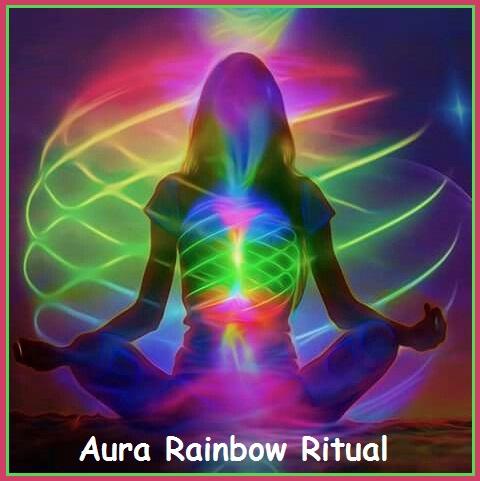 Aura Rainbow Ritual