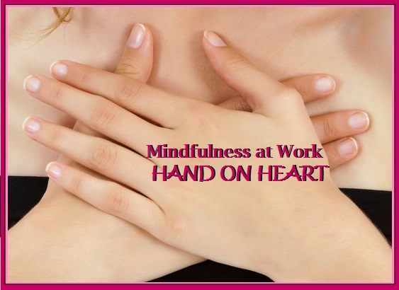 Mindfulness at Work -HAND ON HEART