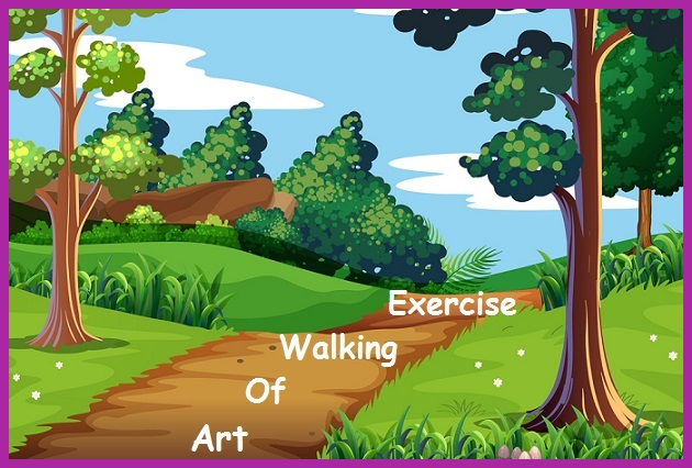 Art of Walking Exercise