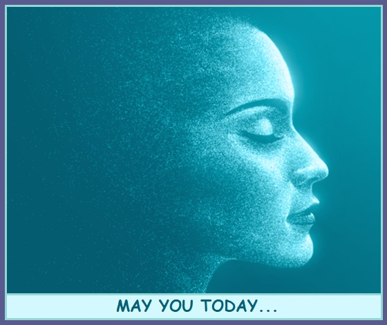 May You Today...